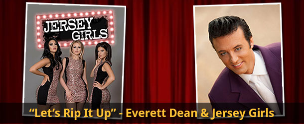 <em>Let&rsquo;s Rip It Up</em> Featuring Everett Dean and Girl Group Sensation The Jersey Girls Event Image